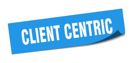 client centric sticker. client centric square sign. client centric. peeler