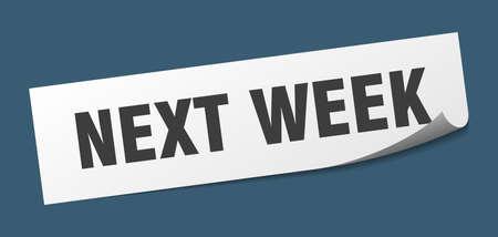 next week sticker. next week square sign. next week. peeler