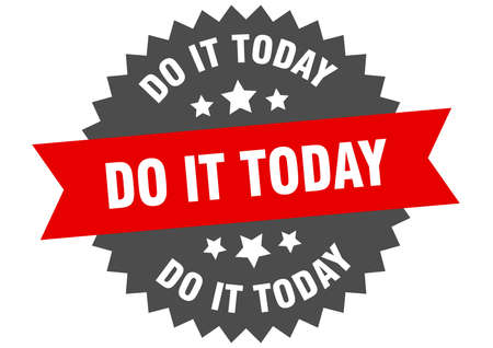 do it today sign. do it today circular band label. round do it today sticker Ilustracja