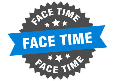 face time sign. face time circular band label. round face time sticker