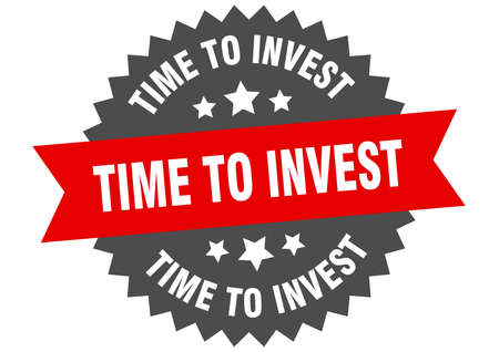 time to invest sign. time to invest circular band label. round time to invest sticker