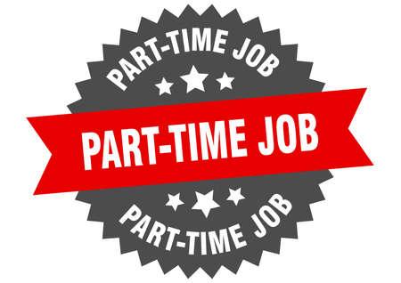 part-time job sign. part-time job circular band label. round part-time job sticker