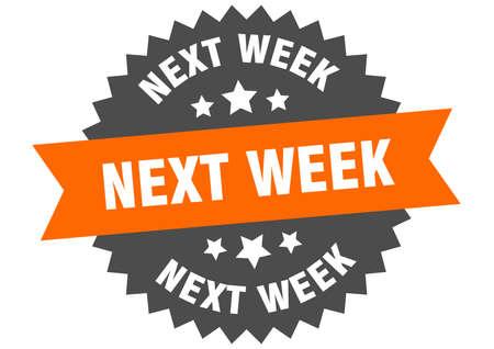 next week sign. next week circular band label. round next week sticker Illustration