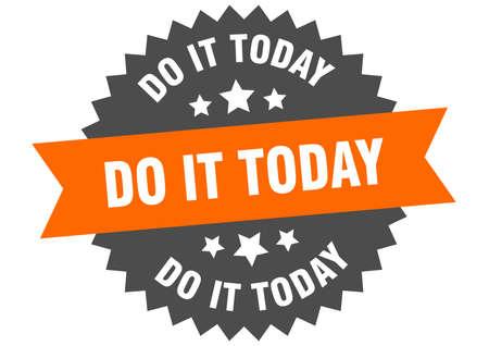 do it today sign. do it today circular band label. round do it today sticker Ilustração