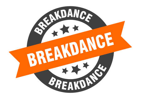 breakdance sign. breakdance round ribbon sticker. breakdance tag