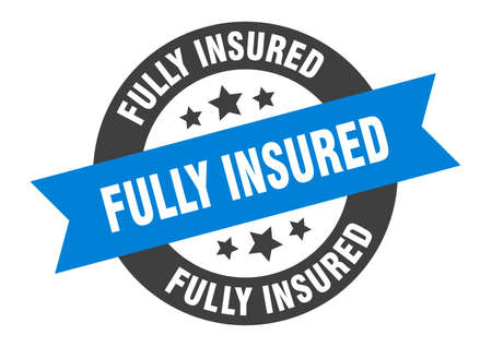 fully insured sign. fully insured round ribbon sticker. fully insured tag