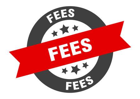 fees sign. fees round ribbon sticker. fees tag