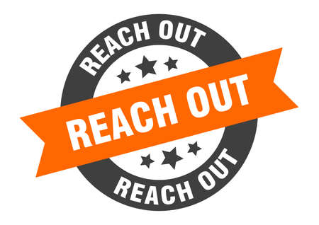 reach out sign. reach out round ribbon sticker. reach out tag