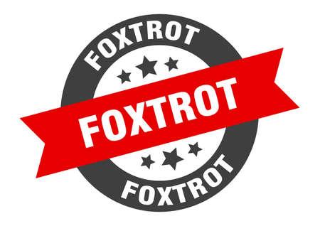 foxtrot sign. foxtrot round ribbon sticker. foxtrot tag