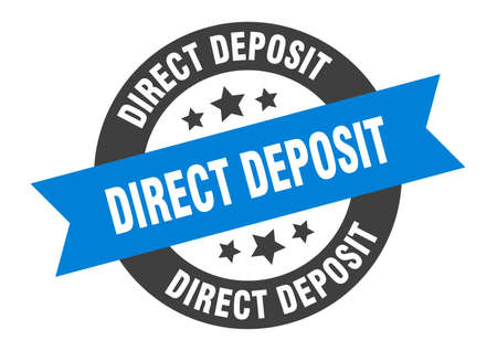 direct deposit sign. direct deposit round ribbon sticker. direct deposit tag