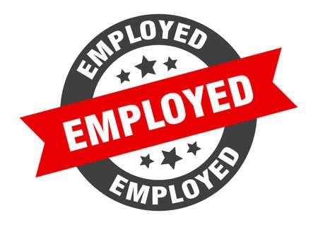 employed sign. employed round ribbon sticker. employed tag