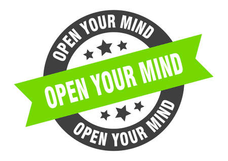 open your mind sign. open your mind round ribbon sticker. open your mind tag