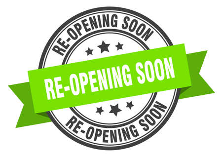 re-opening soon label. re-opening soon round band sign. re-opening soon stamp