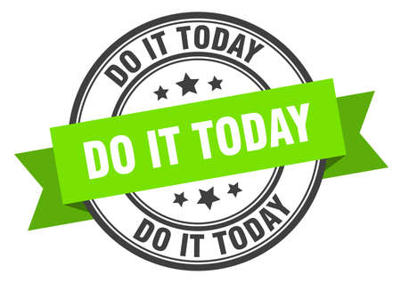 do it today label. do it today round band sign. do it today stamp
