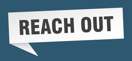 reach out speech bubble. reach out ribbon sign. reach out banner