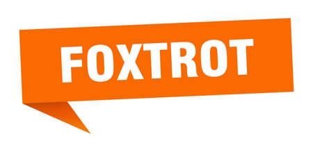 foxtrot speech bubble. foxtrot ribbon sign. foxtrot banner
