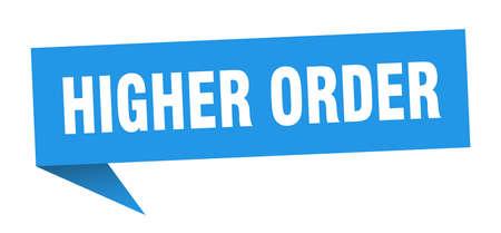 higher order speech bubble. higher order ribbon sign. higher order banner