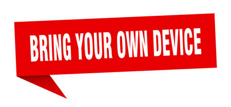 bring your own device speech bubble. bring your own device ribbon sign. bring your own device banner
