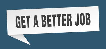 get a better job speech bubble. get a better job ribbon sign. get a better job banner Vectores
