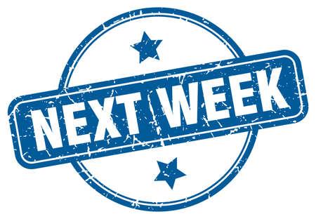 next week stamp. next week round vintage grunge sign. next week Illustration