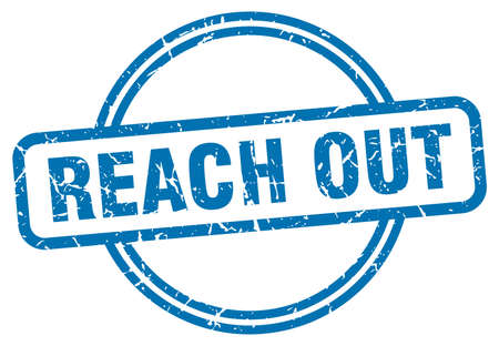 reach out stamp. reach out round vintage grunge sign. reach out