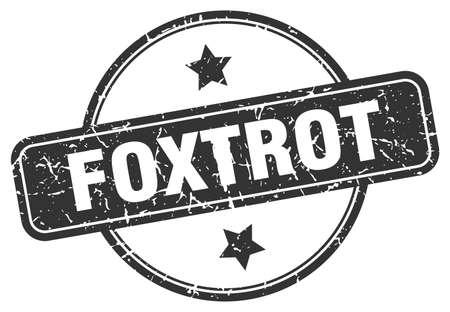 foxtrot stamp. foxtrot round vintage grunge sign. foxtrot