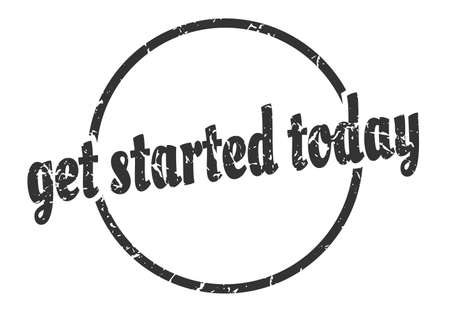 get started today sign. get started today round vintage grunge stamp. get started today