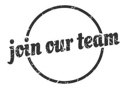 join our team sign. join our team round vintage grunge stamp. join our team