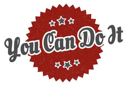you can do it sign. you can do it round vintage retro label. you can do it