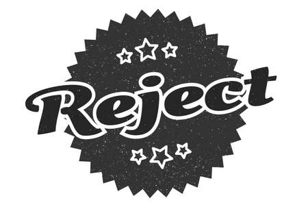 reject sign. reject round vintage retro label. reject