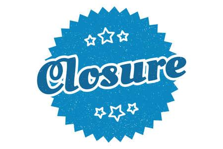 closure sign. closure round vintage retro label. closure