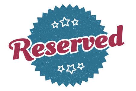 reserved sign. reserved round vintage retro label. reserved