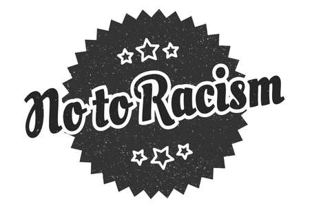 no to racism sign. no to racism round vintage retro label. no to racism