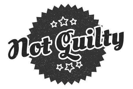 not guilty sign. not guilty round vintage retro label. not guilty