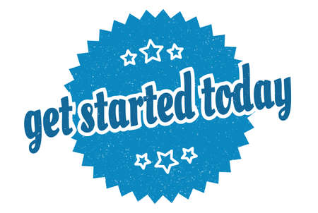 get started today sign. get started today round vintage retro label. get started today Vector Illustratie