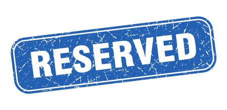 reserved stamp. reserved square grungy blue sign.