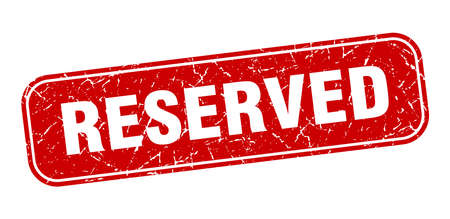 reserved stamp. reserved square grungy red sign.
