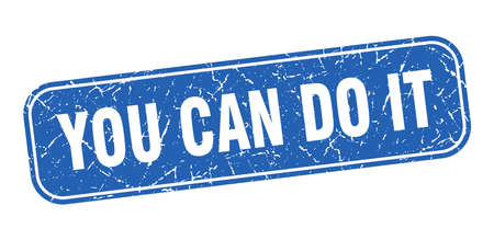 you can do it stamp. you can do it square grungy blue sign.