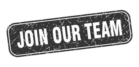 join our team stamp. join our team square grungy black sign.