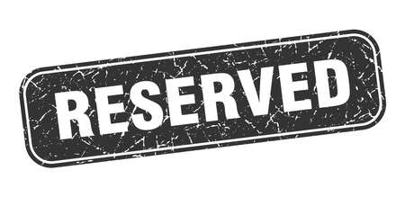 reserved stamp. reserved square grungy black sign.