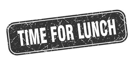 time for lunch stamp. time for lunch square grungy black sign.