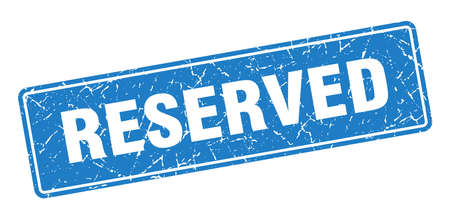 reserved stamp. reserved vintage blue label. Sign