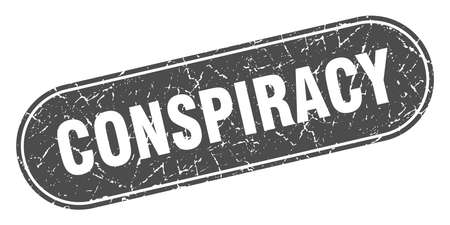 conspiracy sign. conspiracy grunge black stamp. Label