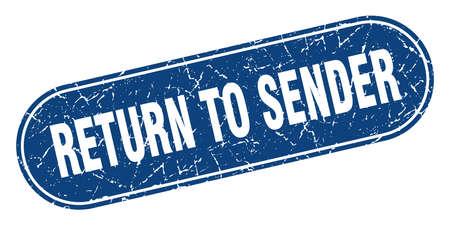 return to sender sign. return to sender grunge blue stamp. Label