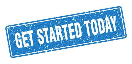 get started today stamp. get started today vintage blue label. Sign