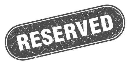 reserved sign. reserved grunge black stamp. Label