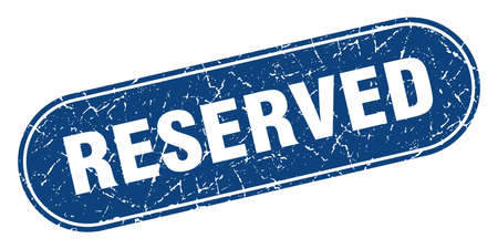 reserved sign. reserved grunge blue stamp. Label