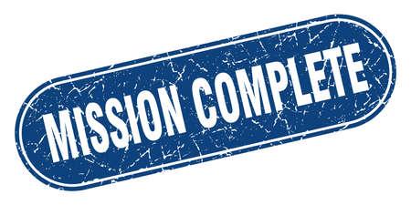 mission complete sign. mission complete grunge blue stamp. Label