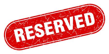 reserved sign. reserved grunge red stamp. Label