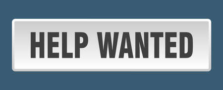 help wanted button. help wanted square white push button